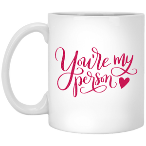 You're My Person Coffee Mug Personalized Gift quotes 11Oz. - sea-gull