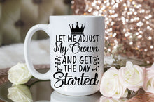 Load image into Gallery viewer, Let Me Adjust My Crown | White Coffee Mug Motivation quotes 15 Oz - sea-gull