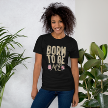 Load image into Gallery viewer, Born to be Me Black Women's motivational quote t shirt