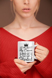 Let Me Adjust My Crown | White Coffee Mug Motivation quotes 15 Oz - sea-gull