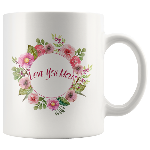 Love You Mom, 11 Oz. Coffee Mug Personal Unique Gift For your Mother, Mother In Law - sea-gull