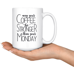 Stronger Than Monday Blessing | 15Oz. coffee Mug Motivation Quotes - ${shop-name