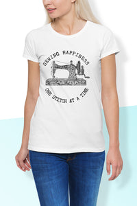 Sewing Happiness One Stitch At A Time Women's T-Shirt Sewing Lovers
