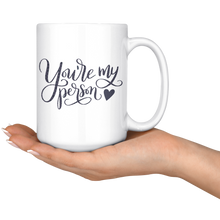 You're My Person | Personalized Gift Big Coffee Tea Mug 15 Oz. - ${shop-name