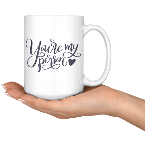 You're My Person | Personalized Gift Big Coffee Tea Mug 15 Oz. - sea-gull