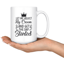 Let Me Adjust My Crown funny quote coffee mugs 15 Oz. - ${shop-name