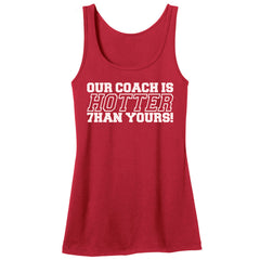 "Women's ""Our Coach is Hotter Than Yours!"" Nebraska Tank"