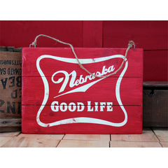 Nebraska Good Life Wooden Sign