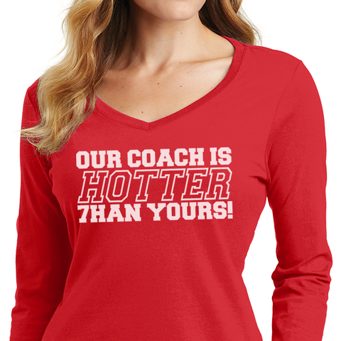 Women's Our Coach is Hotter Than Yours V-Neck Tee-LS-Red Detail