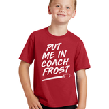 Kids/Youth Put Me In Coach Frost #7 Nebraska Tee-Red