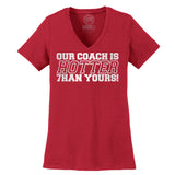 Women's V-Neck S/S Tee with Our Coach is Hotter Than Yours Screen