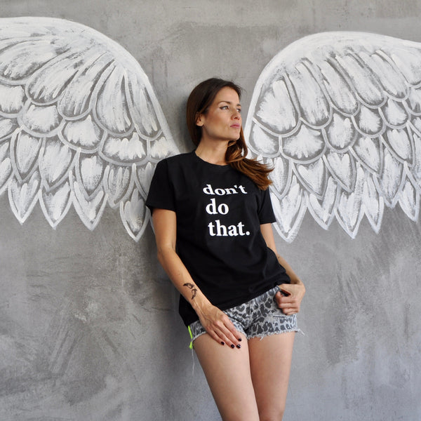 Unisex T Shirt With A Don´t Do That Statement