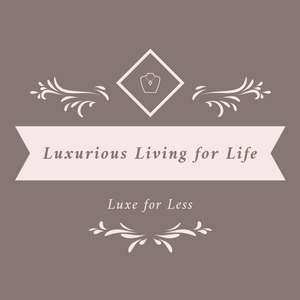 Luxurious Living for Life