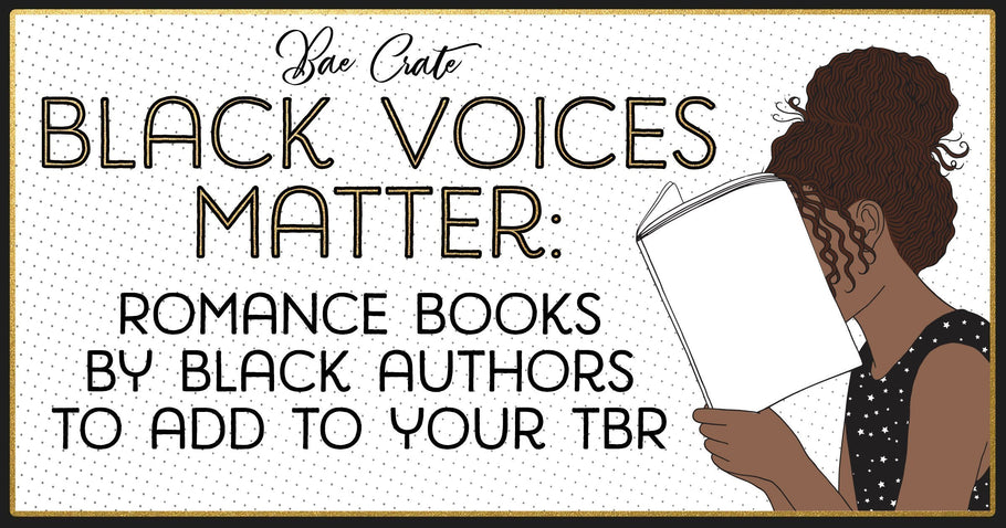 Black Voices Matter: Romance Books by Black Authors to add to your TBR