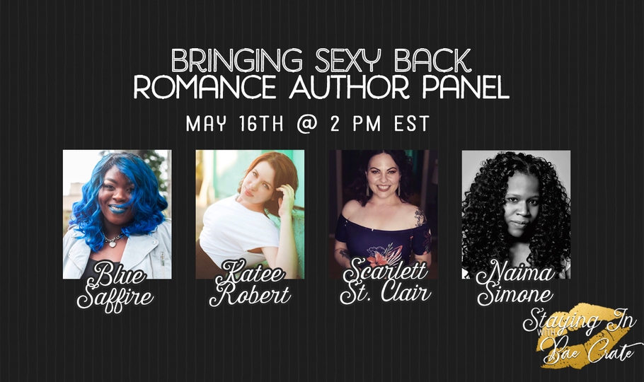 Bringing Sexy Back Author Panel: Blue Saffire, Katee Robert, Scarlett St. Claire, & Naima Simone