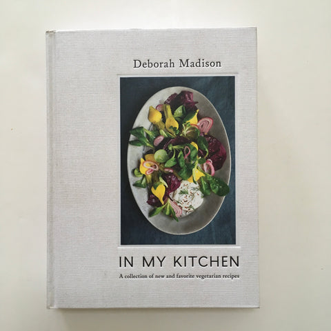 In My Kitchen: A Collection of New and Favorite Vegetarian Recipes