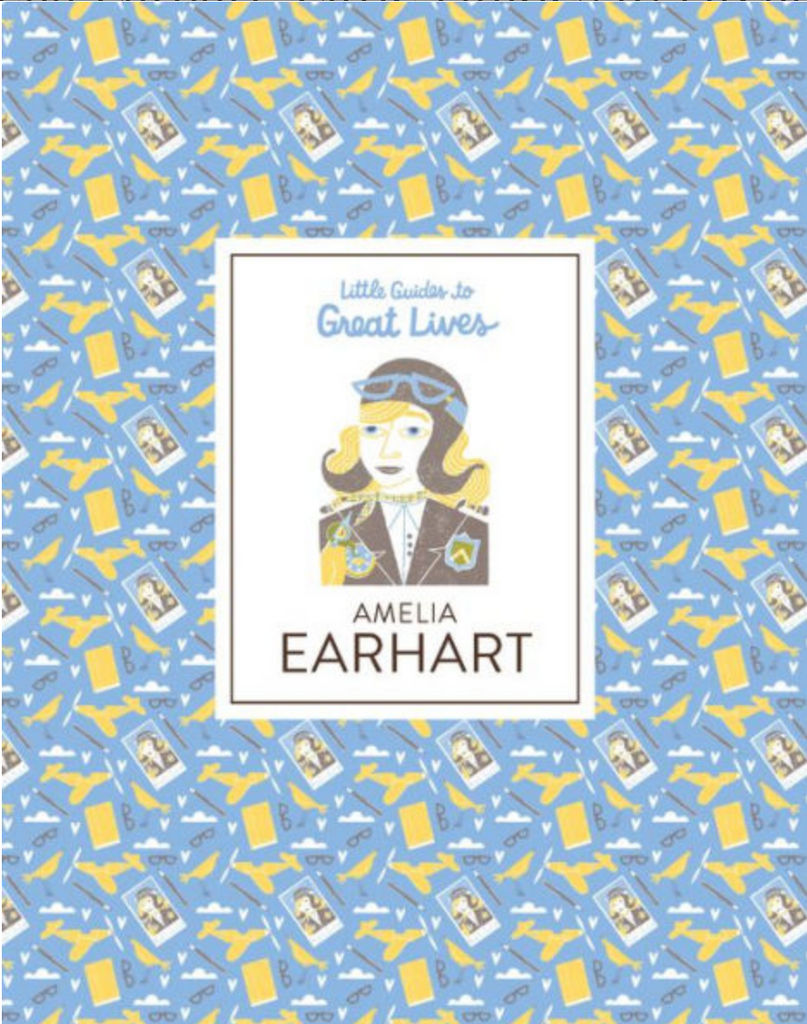 Little Guides to Great Lives- Amelia Earhart