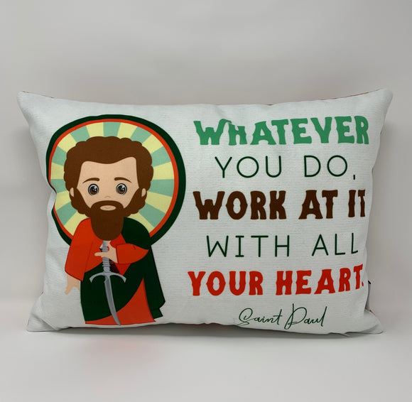 Saint Paul pillow. Baptism Gift. Whatever you do, work at it with all your heart. Catholic Gift. First Communion Gift. Kids St. Paul Gift.