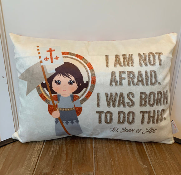 Saint Joan of Arc pillow. Baptism Gift. I am not afraid, I was born to do this. Catholic Gift. First Communion Gift. Kids St. Joan of Arc
