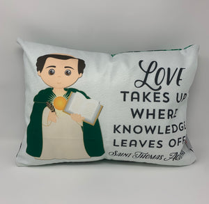 Saint Thomas Aquinas pillow. Love takes up where knowledge leaves off pillow. Baptism Gift. First Communion gift. Catholic. St. Thomas Gift.
