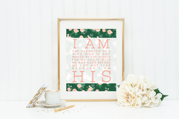 I AM HIS print. 8x10 I am the Daughter of King 8 x 10 Print. Religious Wall Art. Wall Decor. Christian Wall Art. Floral I am His Print.