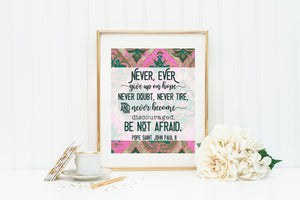 JPII poster print. John Paul II Wall Art Poster. Nursery Art. Kids Room. Prayer Print. Catholic. Never ever give up on hope. Be Not Afraid.