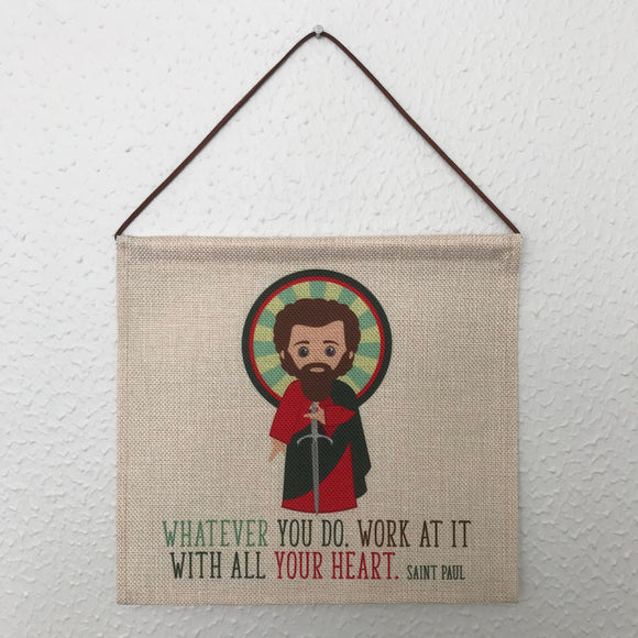 Saint Paul Wall Hanging. Mini St Paul Kids Wall Art. Saint Wall Hanging. Kids Room Art. St Paul gift. Catholic Art. Whatever you go, do it