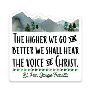 "3"" Vinyl Waterproof Saint quote Stickers.  The higher we go Water bottle Saint Sticker. Frassati voice of Christ decal. Catholic Saint Decal"