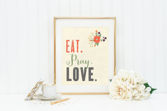 Eat Pray Love Wall Art Print. Wall Art. Kitchen Wall Art. Grace Wall Art. Typography Wall Art. Prayer Wall Art. Kitchen Decor.