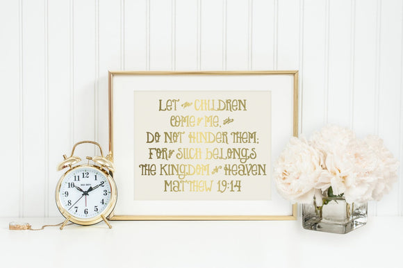 Let the Children Come to Me. 8x10 Wall Art. Matthew 19:14. Baptism. Baby Gift. Nursery Wall Decor. Christening Gift. Metallic Wall Art