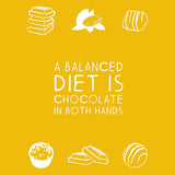 A Balanced Diet is Chocolate in Both Hands Greeting Card