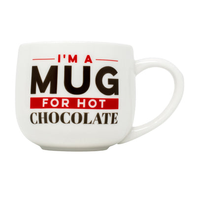 """I'm a mug for hot chocolate"" Mug_front"