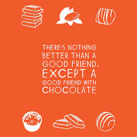 There's nothing better than a good friend except a good friend with chocolate Greeting Card
