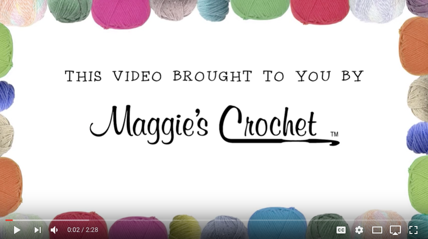 Crochet Videos By Maggies Crochet