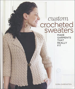Custom Crocheted Sweaters Crochet Pattern Book - Maggie's Crochet