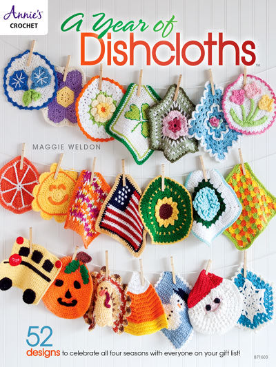 A Year of Dishcloths - 52 Designs to Celebrate All Four Seasons - Crochet Pattern Book