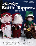 Holiday Bottle Toppers 1 Pattern Leaflet - Maggie's Crochet