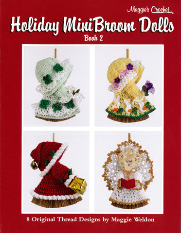 Holiday Mini Broom Dolls 2 Crochet Pattern Leaflet