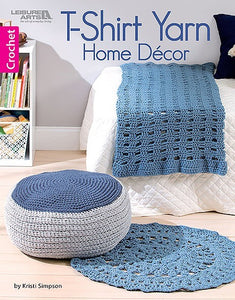 T Shirt Yarn Home Decor: Crochet Pattern Leaflet