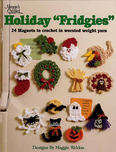 Holiday Fridgies Crochet Pattern Leaflet - Maggie's Crochet