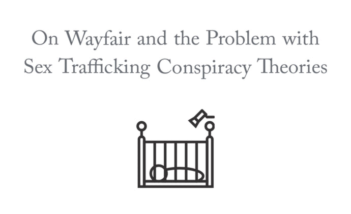 On Wayfair and Viral Conspiracy Theories About Sex Trafficking