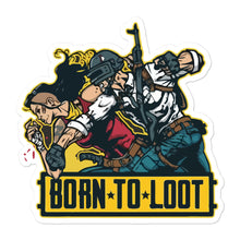 Load image into Gallery viewer, Born to Loot pubg stickers