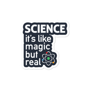 Science  is like magic but it's real stickers