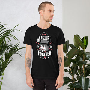 Anarchist Forever Unisex T-Shirt