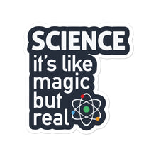 Load image into Gallery viewer, Science  is like magic but it's real stickers