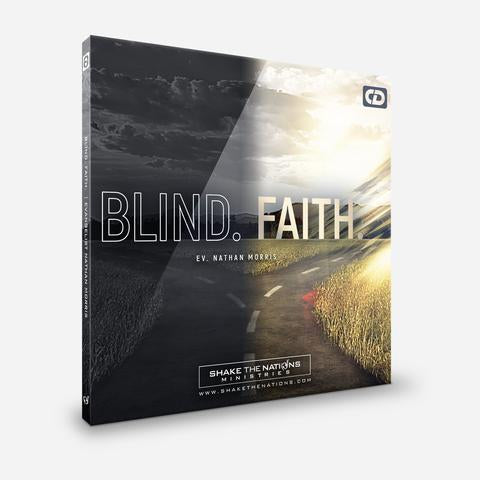 Blind. Faith.