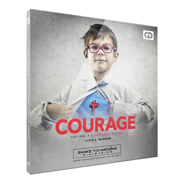 Courage: Having A Fearless Heart
