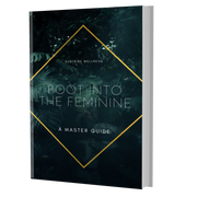 Root Into the Feminine: A Master Guide E-Book