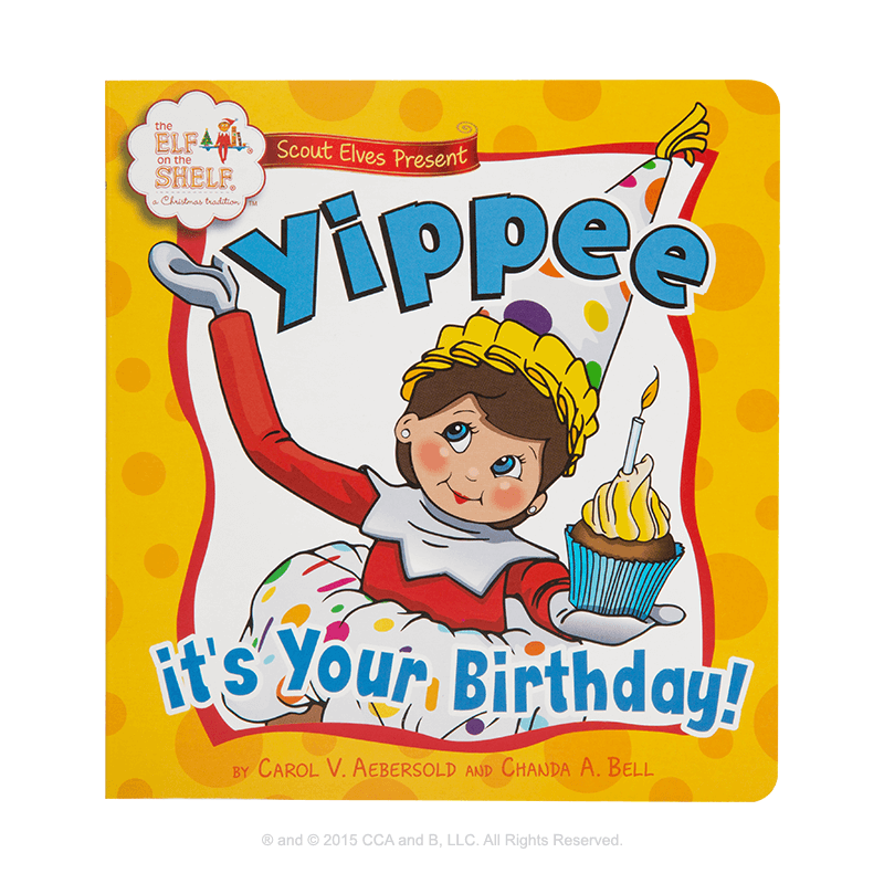 scout elves present yippee its your birthday