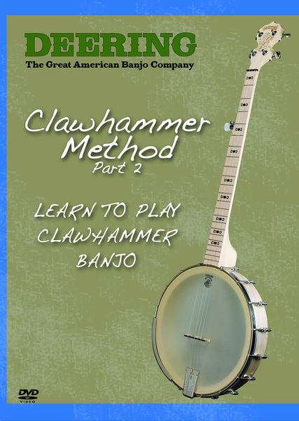 Deering Clawhammer Method DVD- Part 2